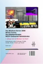 Der Windows Server 2008 MCITP Trainer - Die Pflichtprüfungen MCITP Enterprise Administrator, 5 Bde.