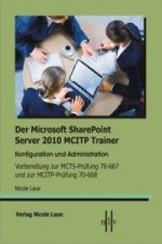 Der Microsoft SharePoint Server 2010 MCITP Trainer