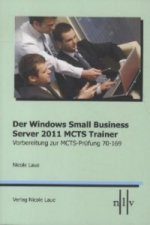 Der Windows Small Business Server 2011 MCTS Trainer - Vorbereitung zur MCTS Prüfung 70-169