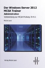 Der Windows Server 2012 MCSA Trainer, Administration