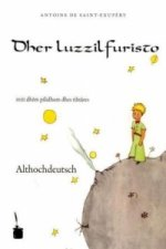 Dher luzzilfuristo. Der kleine Prinz, althochdeutsche Ausgabe