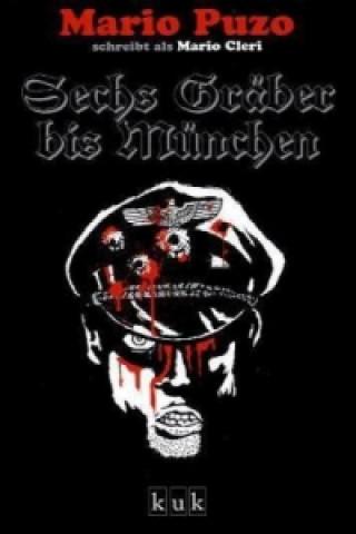 Sechs Gräber bis München