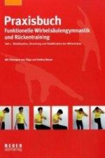 Praxisbuch funktionelle Wirbelsäulengymnastik und Rückentraining. Tl.1