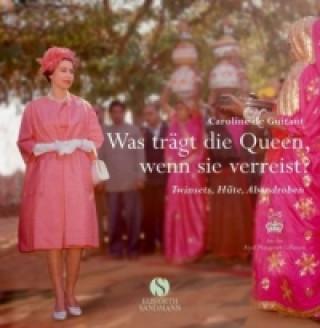Was trägt die Queen, wenn sie verreist?