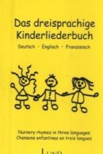 Das dreisprachige Kinderliederbuch. Nursery rhymes in three languages. Chansons enfantines en trois langues