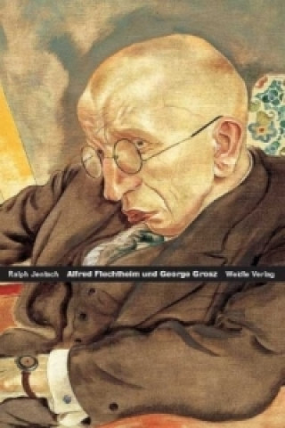 Alfred Flechtheim, George Grosz