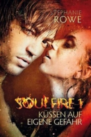 Soulfire - Küssen auf eigene Gefahr