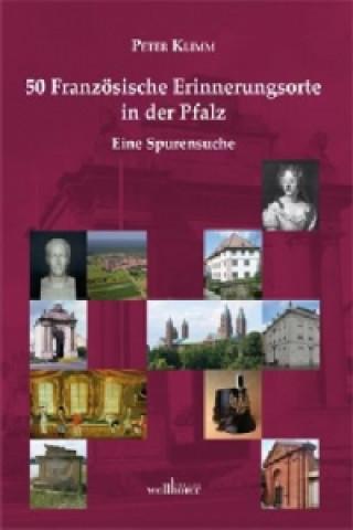 50 französische Erinnerungsorte in der Pfalz