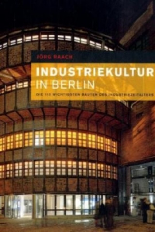 Industriekultur in Berlin