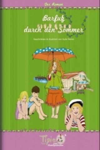 Tipie, Echte Kindergeschichten - Barfuß durch den Sommer