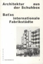 Architektur aus der Schuhbox. Batas internationale Fabrikstädte