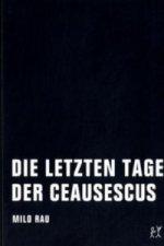 Die letzten Tage der Ceausescus