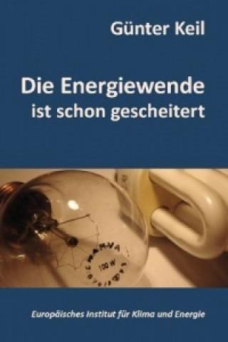 Die Energiewende ist schon gescheitert