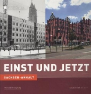 Sachsen-Anhalt - Einst und Jetzt