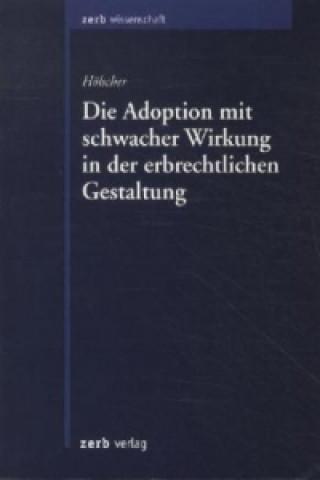 Die Adoption mit schwacher Wirkung in der erbrechtlichen Gestaltung