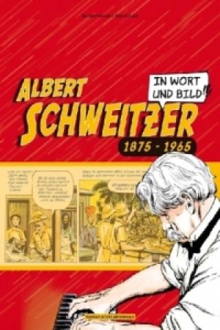 Albert Schweitzer in Wort und Bild