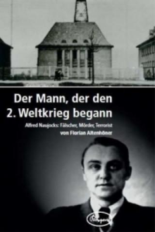 Der Mann, der den 2. Weltkrieg begann