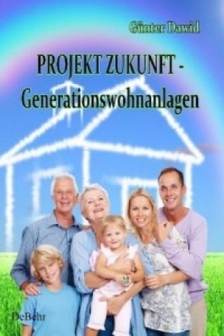 PROJEKT ZUKUNFT - Generationswohnanlagen