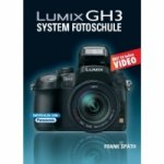 LUMIX GH3 System Fotoschule