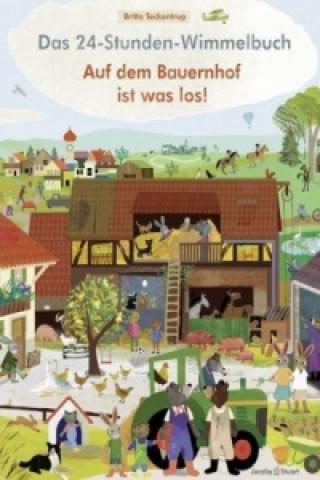 Das 24-Stunden-Wimmelbuch - Auf dem Bauernhof ist was los!