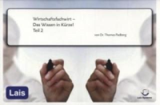 Wirtschaftsfachwirt - Das Wissen in Kürze!. Tl.2
