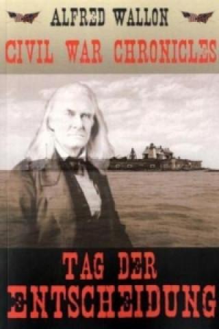 Civil War Chronicles - Tag der Entscheidung