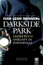 Darkside Park, Ankunft in Porterville