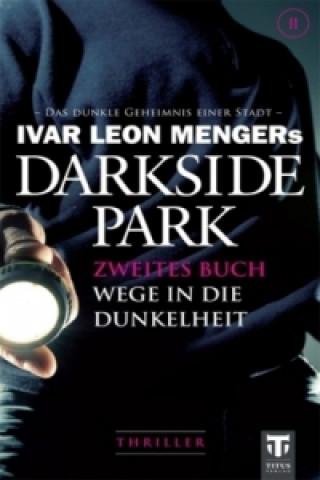 Darkside Park, Wege in die Dunkelheit