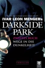 Darkside Park, Wege in die Dunkelheit