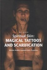 Spiritual Skin: Magival Tattoos and Scarification