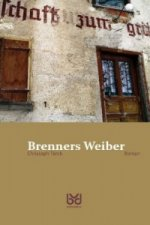 Brenners Weiber