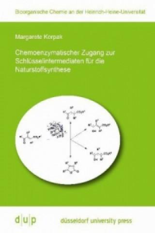 Chemoenzymatischer Zugang zur Schlüsselintermediaten für die Naturstoffsynthese