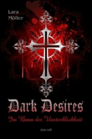 Dark Desires - Im Bann der Unsterblichkeit