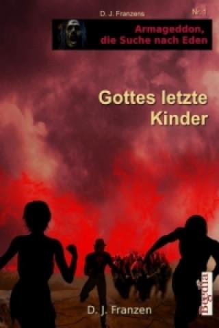 Armageddon, die Suche nach Eden - Gottes letzte Kinder