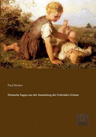 Deutsche Sagen aus der Sammlung der Gebruder Grimm