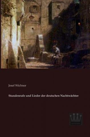 Stundenrufe und Lieder der deutschen Nachtwachter