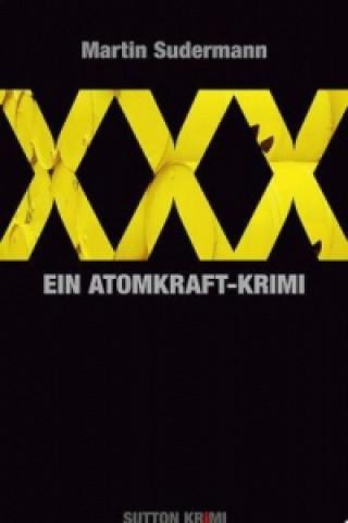 XXX. Ein Atomkraft-Krimi