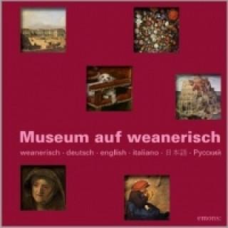 Museum auf Weanarisch