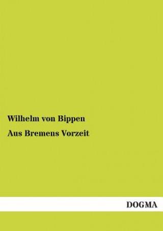Aus Bremens Vorzeit