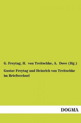Gustav Freytag Und Heinrich Von Treitschke Im Briefwechsel