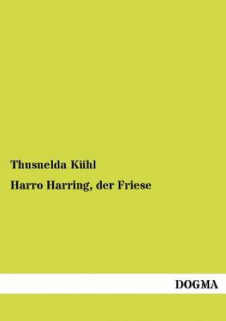 Harro Harring, Der Friese