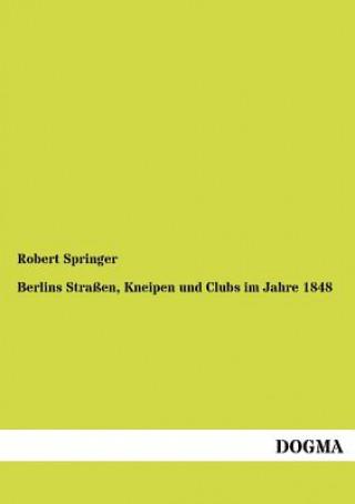 Berlins Strassen, Kneipen Und Clubs Im Jahre 1848