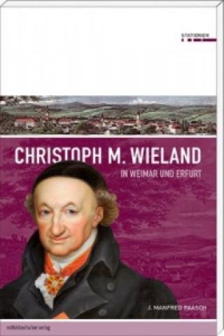 Christoph M. Wieland in Weimar und Erfurt