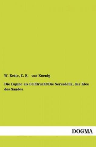 Lupine ALS Feldfrucht/Die Serradella, Der Klee Des Sandes