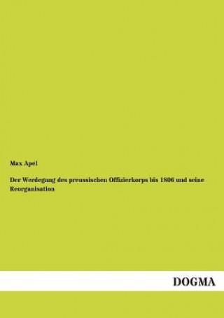 Werdegang Des Preussischen Offizierkorps Bis 1806 Und Seine Reorganisation