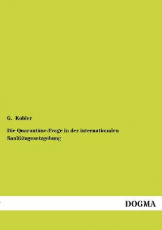 Die Quarantane-Frage in Der Internationalen Sanitatsgesetzgebung