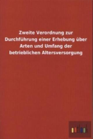 Zweite Verordnung zur Durchführung einer Erhebung über Arten und Umfang der betrieblichen Altersversorgung