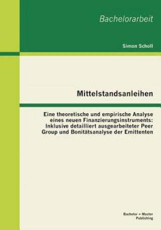 Mittelstandsanleihen - Eine Theoretische Und Empirische Analyse Eines Neuen Finanzierungsinstruments