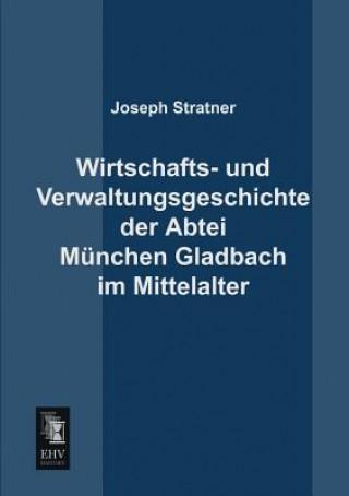 Wirtschafts- Und Verwaltungsgeschichte Der Abtei Munchen Gladbach Im Mittelalter