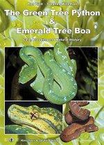 The Green Tree Python and Emerald Tree Boa: Care, Breeding and Natural History